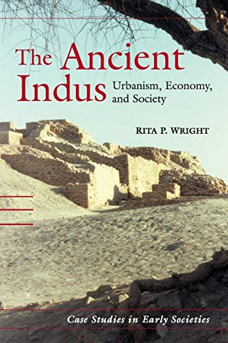 The Ancient Indus (Case Studies in Early Societies)