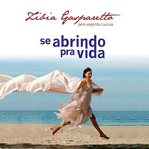 Se Abrindo Pra Vida Audiobook By Zíbia Gasparetto cover art