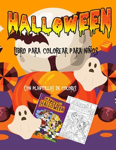 Halloween Libro para colorear para niños Con plantillas de colores: Libro de actividades para niños a partir de 6 años. con dibujos de vampiros, brujas, calabazas