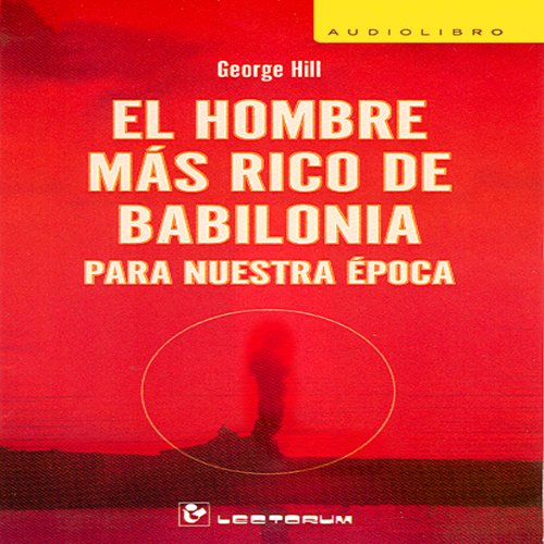 El Hombre Mas Rico de Babilonia Para Nuestra Epoca [The Richest Man in Babylon] (Spanish Edition) audiobook cover art