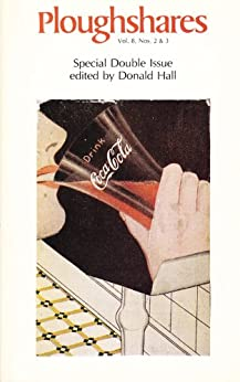 Ploughshares Summer/Fall 1982 Guest-Edited by Donald Hall by [Robert Bly, Fanny Howe, Jane Kenyon, Mary Oliver, Joyce Peseroff, Charles Simic, Richard Tillinghast, Ellen Bryant Voigt, Sue Owen, Donald Hall]