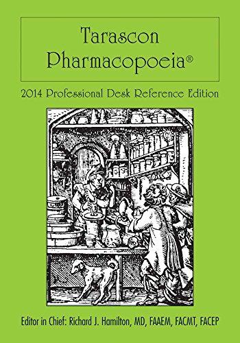 Tarascon Pharmacopoeia 2014 Professional Desk Reference Edition (Tarascon Pocket Pharmacopoeia)