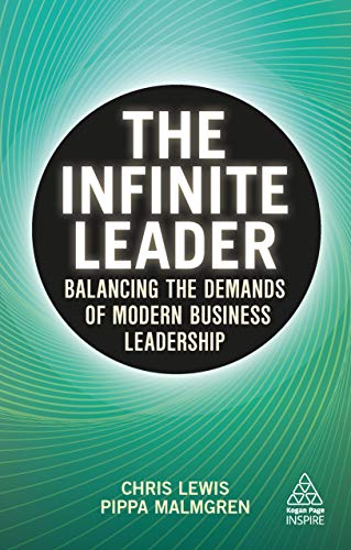 The Infinite Leader: Balancing the Demands of Modern Business Leadership (Kogan Page Inspire) (English Edition)
