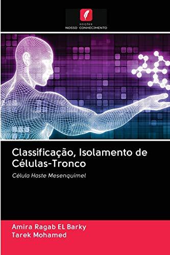 Classificação, Isolamento de Células-Tronco: Célula Haste Mesenquimel (Portuguese Edition)