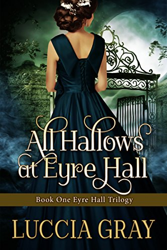 All Hallows At Eyre Hall by Luccia Gray ebook deal