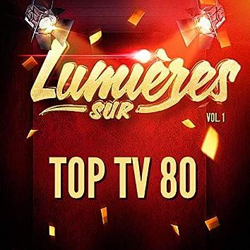 Lumières Sur Top Tv 80, Vol. 1