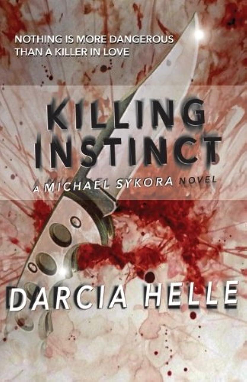 羊飼いにやにや意志Killing Instinct: A Michael Sykora Novel (Michael Sykora Novels)