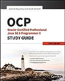 OCP: Oracle Certified Professional Java SE 8 Programmer II Study Guide: Exam 1Z0-809 - Jeanne Boyarsky