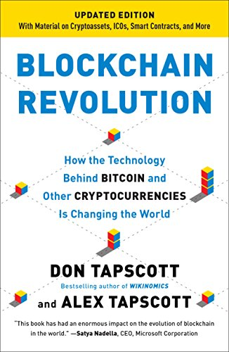 Blockchain Revolution: How the Technology Behind Bitcoin and Other Cryptocurrencies Is Changing  the World