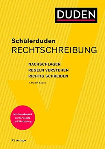 Schülerduden Rechtschreibung und Wortkunde: Das Rechtschreibwörterbuch für die Sekundarstufe I