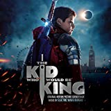 The Kid Who Would Be King (Original Motion Picture Soundtrack)