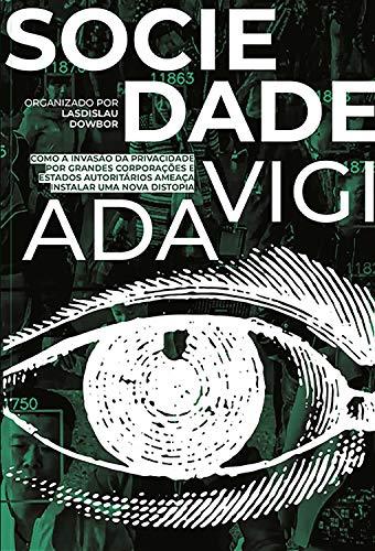 Sociedade Vigiada: Ladislau Dowbord (Organizador)