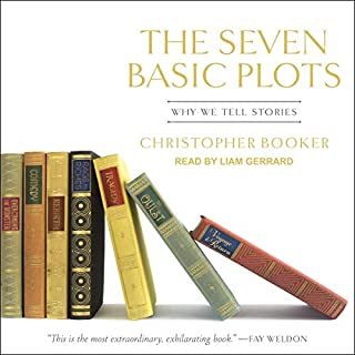 The Seven Basic Plots     Why We Tell Stories              By:                                                                                                                                 Christopher Booker                               Narrated by:                                                                                                                                 Liam Gerrard                      Length: 38 hrs and 58 mins     4 ratings     Overall 5.0