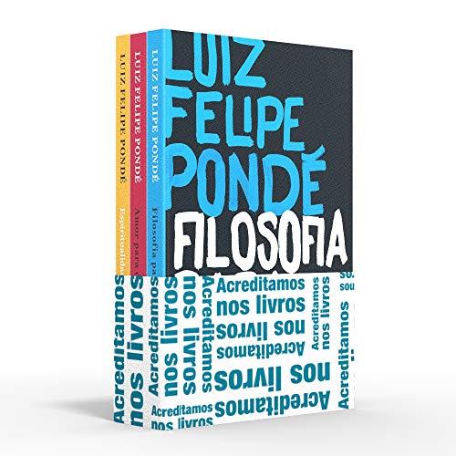 Coletânea Luiz Felipe Pondé - Acreditamos nos livros: Filosofia para corajosos / Amor para corajosos / Espiritualidade para corajosos