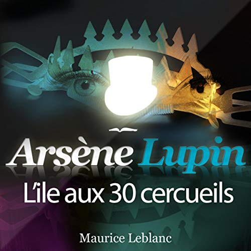 L'île aux 30 cercueils     Arsène Lupin 25              By:                                                                                                                                 Maurice Leblanc                               Narrated by:                                                                                                                                 Philippe Colin                      Length: 10 hrs and 58 mins     1 rating     Overall 4.0
