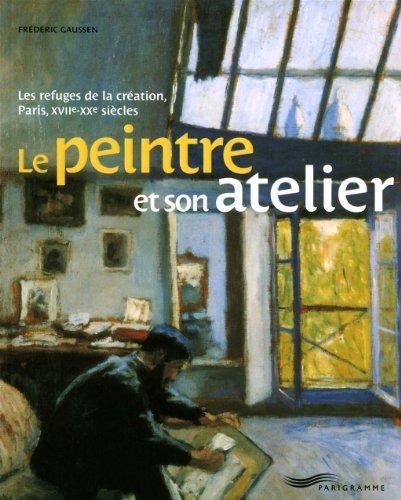 Le peintre et son atelier (Paris bx livres photos thématiques)