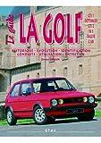 La Golf GTI 1/Oettinger/GTI 2/ 16S/Rallye/G60 - Editions Techniques pour l'Automobile et l'Industrie - 02/10/2005