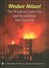 Windsor Ablaze!: The Windsor Castle Fire and Restoration