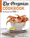 The Oregonian Cookbook:Best Recipes from FOODDAY