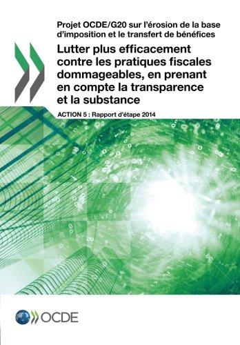 Projet Ocde/G20 sur l'érosion de la base d'imposition et le transfert de bénéfices Lutter plus efficacement contre les pratiques fiscales ... en compte la transparence et la substance
