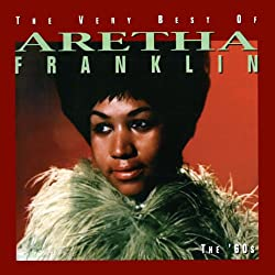 Best aretha franklin songs top 10 all time list my for Top house tracks of all time