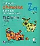 La langue chinoise pas à pas pour les enfants: Manuel 2A