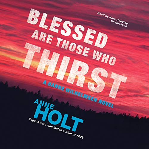 Blessed Are Those Who Thirst Audiobook By Anne Holt, Anne Bruce - translator cover art