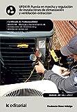 Puesta en marcha y regulación de instalaciones de climatización y ventilación-extracción....