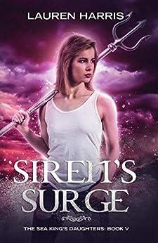 Siren's Surge (The Sea King's Daughters Book 5) by [Lauren Harris]