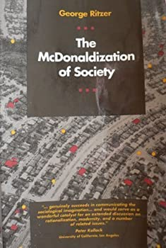 Paperback The McDonaldization of Society : An Investigation into the Changing Character of Contemporary Social Life Book