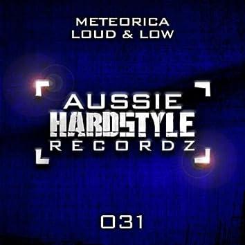 Loud & Low