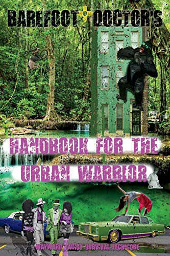 Barefoot Doctor's Handbook for the Urban Warrior: Wayward Taoist Survival Technique