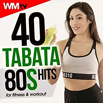 40 Tabata 80s Hits For Fitness & Workout