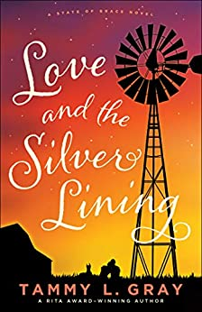 Love and the Silver Lining (State of Grace) by [Tammy L. Gray]
