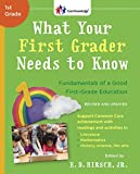 What Your First Grader Needs to Know (Revised and Updated): Fundamentals of a Good First-Grade...