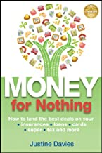 Money for Nothing: How to land the best deals on your insurances, loans, cards, super, tax and more