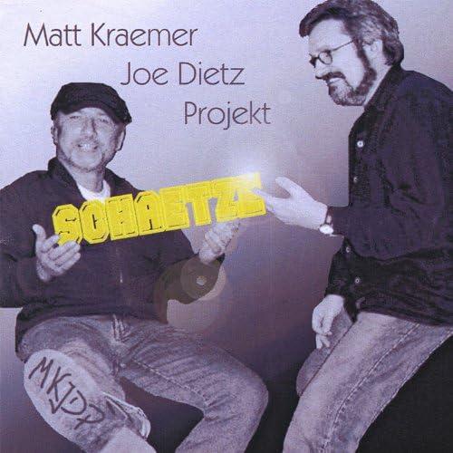 Matt Kraemer Joe Dietz Projekt