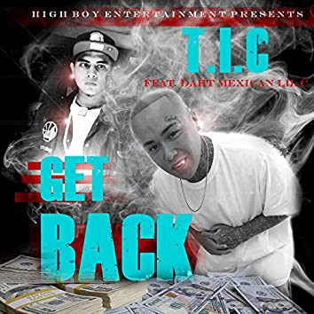 Get Back (feat. Daht Mexican Lil C)