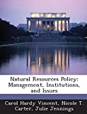 Natural Resources Policy: Management, Institutions, and Issues