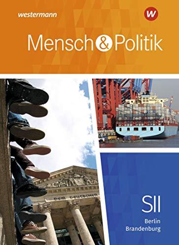 Mensch und Politik SII - Ausgabe 2019 für Berlin und Brandenburg: Schülerband: Sekundarstufe 2 - Ausgabe 2019