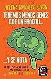 Tenemos menos genes que un brócoli… y se nota (Fuera de colección)