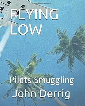 Paperback FLYING LOW: PILOTS SMUGGLING Book