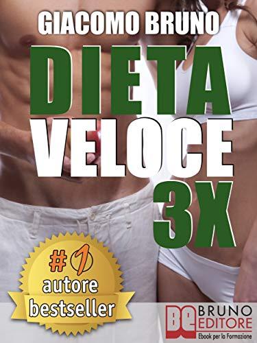 DIETA VELOCE 3X. Dimagrire Rapidamente e Diventare Magri per Sempre con il Tuo Metabolismo: Dieta rapida per la longevità in meno di 22 giorni. (Libri Dieta Vol. 1)