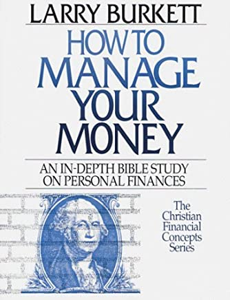 How to Manage Your Money by Larry Burkett (15-Jul-1997) Paperback