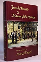 The Water of the Hills: Jean de Florette & Manon of the Springs: Two Novels by Marcel Pagnol