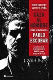 Caza al hombre: Cómo atrapamos a Pablo Escobar (PENINSULA)
