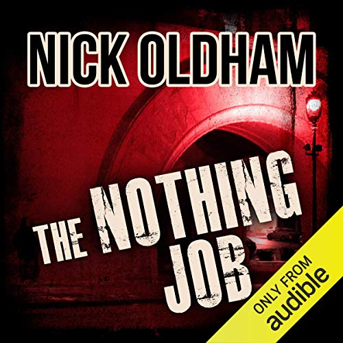 The Nothing Job     Henry Christie Series, Book 13              By:                                                                                                                                 Nick Oldham                               Narrated by:                                                                                                                                 James Warrior                      Length: 10 hrs and 22 mins     2 ratings     Overall 3.0