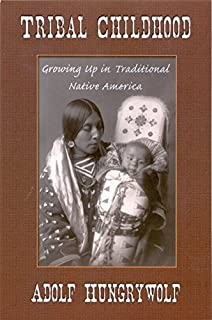 Tribal Childhood: Growning Up in Traditional Native America