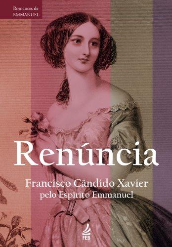 Renúncia (Série Romances de Emmanuel)