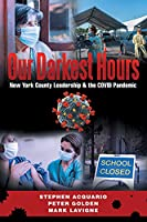 Our Darkest Hours: New York County Leadership?& the Covid Pandemic